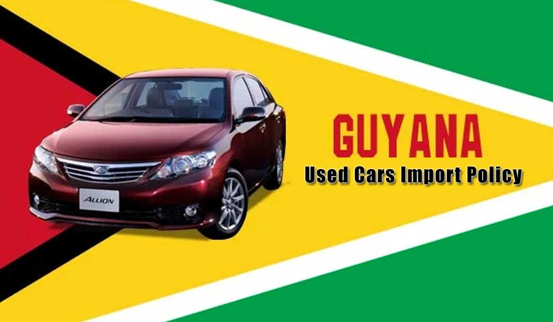Used Cars Import Policy in Guyana